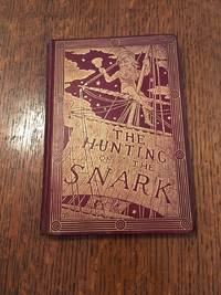 THE HUNTING OF THE SNARK. an Agony of Eight Fits.