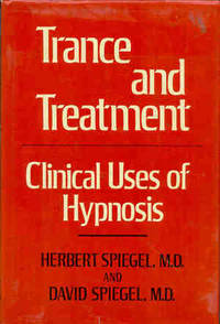 Trance and Treatment : Clinical Uses of Hypnosis. [Hypnotic Induction Profile; Cluster Hypothesis; Nonintact Profiles; Treatment Strategies; etc]