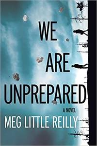 We Are Unprepared: A Novel