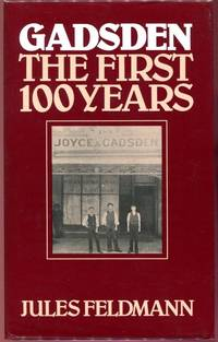 Gadsden. The First 100 Years.