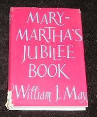Mary - Martha's Jubilee Book by William j May - First Edition - 1953 - from Yare Books and Biblio.co.uk