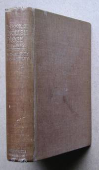 A Book of English Prose Character and Incident 1387-1649. by Henley, William Ernest & Charles Whibley. Selected By - 1894