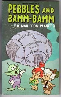 PEBBLES and BAMM-BAMM: THE MAN FROM PLANET X by Hanna-Barbera's - Paperback - First Printing - 1978 - from Mirror Image Book and Biblio.com