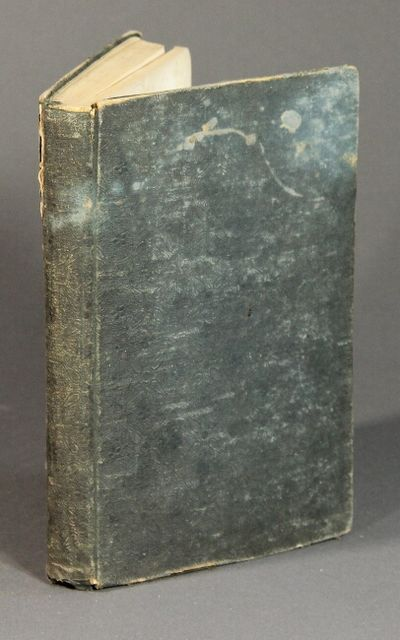 Montpelier, : published by J. E. Thompson, 1843. Small 8vo, pp. xv, , -216; 32; original green flora...