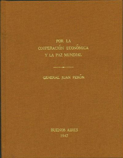 Buenos Aires: Ministerio de Relaciones Exteriores y Culto, 1947. First edition. Cloth. A very good c...