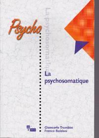La psychosomatique.  L'équilibre entre corps et esprit by  Franco  Giancarlo  /  BALDONI - Paperback - 2005 - from Librairie la bonne occasion and Biblio.com