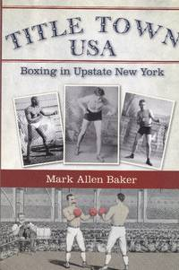 Title Town USA: Boxing in Upstate New York
