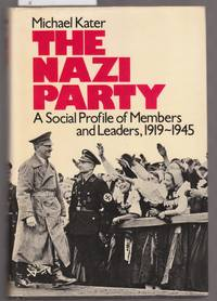 The Nazi Party - a Social Profile of Members and Leaders, 1919-1945