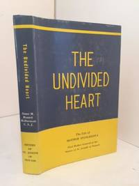 The Undivided Heart:  The Life of Mother Evangelista First Mother General of the Sisters of St. Joseph of Newark