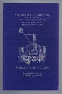 The Ancient and Historic Church of St Mary the Virgin, Monken Hadley Hertfordshire, A HISTORY AND GUIDE