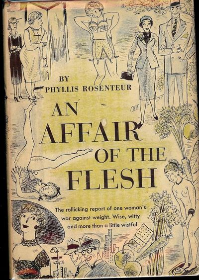 1952. ROSENTEUR, Phyllis. AN AFFAIR OF THE FLESH. NY: Doubleday, 1952. Small 8vo., cloth in dust jac...