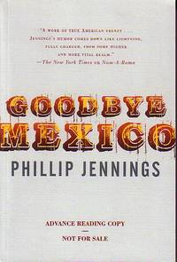 image of Goodbye Mexico - ADVANCED READING COPY - WITH PUBLISHER'S CARD & REVIEW - LAID IN
