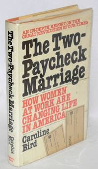 The two-paycheck marriage; how women at work are changing life in America
