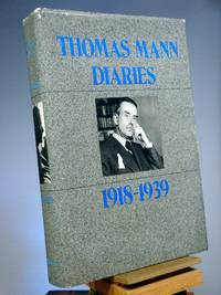 Diaries, 1918-1939 / Thomas Mann ; selection and foreword by Hermann Kesten ; translated from the German by Richard and Clara Winston