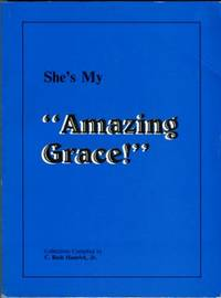 image of She's My Amazing Grace! : Selected Columns Written By Grace R. Hamrick And Compiled By C. Rush Hamrick, Jr
