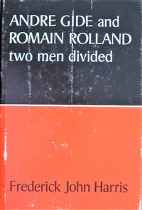 Andre Gide and Romain Rolland: Two Men Divided