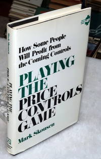 image of Playing the Price Controls Game:  How Some People Will Profit from the Coming Controls
