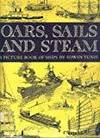 OARS, SAILS, AND STEAM: A PICTURE BOOK OF SHIPS BY EDWIN TUNIS (1977-03-03)