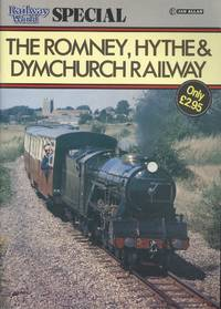 Railway World Special: Romney, Hythe and Dymchurch Railway