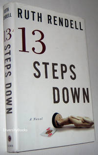 THIRTEEN STEPS DOWN : A Novel by  Ruth Rendell - First American Edition - 2005 - from Diversity Books and Biblio.com