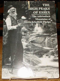 The High Peaks of Essex:   the Adirondack Mountains of Orson Schofield  Phelps