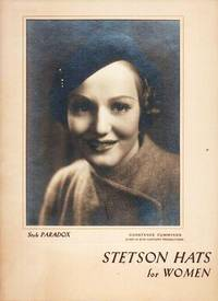 image of STETSON HATS FOR WOMEN:  STYLE PARADOX.  Featuring a gelatin silver print of movie star Constance Cummings in a Stetson hat