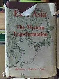 image of East Asia; the Modern Transformation (a History of East Asian Civilization volume Two