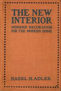 image of The New Interior: Modern Decoration for the Modern Home