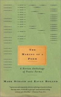 image of The Making of a Poem: A Norton Anthology of Poetic Forms
