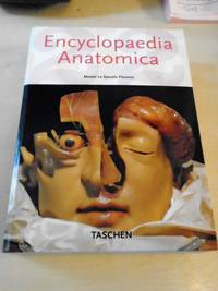 Encyclopaedia Anatomica. A Collection of Anatomical Waxes by Monika V. During & Marta Poggesi - Paperback - Anniversary Edition - 2006 - from Dreadnought Books (SKU: 24961)