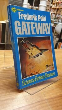 Gateway   Science Fiction Roman  aus dem Amerikanischen von Tony Westermayr