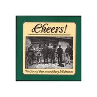 Cheers! The Story of Beer around Bury St Edmunds by  David CROWTHER - Paperback - from World of Books Ltd (SKU: GOR004562464)