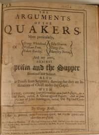 Arguments of the Quakers. More Particularly, of George Whitehead