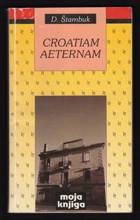 CROATIAM AETERNAM by  Drago; Editor Marko Samardžija & Interviewer Vesna Parun (Drago Stambuk) Štambuk - Paperback - 1996 - from Champ & Mabel Collectibles (SKU: P6624)