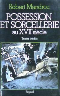 Possession et Sorcellerie au XVIIe Siècle