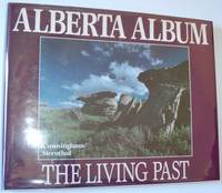 Alberta album: The living past by  Dave Cunningham - First Printing - 1985 - from RareNonFiction.com and Biblio.com