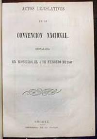 Actos lejislativos de la Convención Nacional instalada en Rionegro el 4 de febrero de 1863.