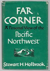 Far Corner; a Personal View of the Pacific Northwest