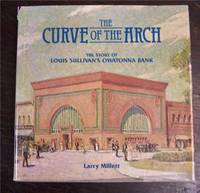 The Curve of the Arch: The Story of Louis Sullivan's Owatonna Bank