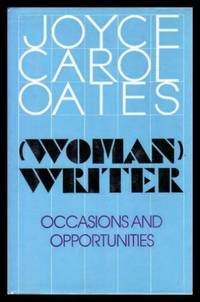 WOMAN WRITER - Occasions and Opportunities by  Joyce Carol Oates - First Edition - 1988 - from W. Fraser Sandercombe and Biblio.com