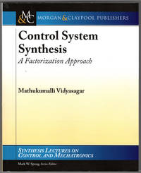 image of Control Systems Synthesis: A Factorization Approach, Part I (Synthesis Lectures on Control and Mechatronics)