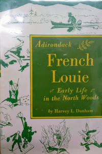 Adirondack French Louie:  Early Life in the North Woods