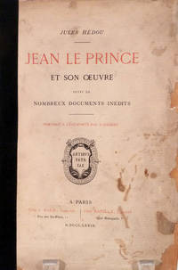 Jean Le Prince Et Son Oeuvre Suivi De Nombreux Documents Inedits