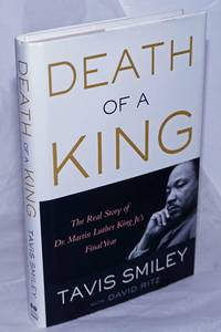 image of Death of a King. The Real Story of Dr. Martin Luther King Jr.'s Final Year