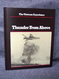 image of Vietnam Experience Thunder From Above Air War, 1941-1968, The