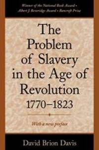 image of The Problem of Slavery in the Age of Revolution, 1770-1823