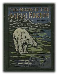 The Book of the Animal Kingdom: Mammals