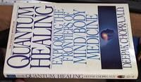 image of Quantum Healing; Exploring the Frontiers of Mind Body Medicine