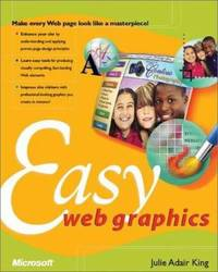 Easy Web Graphics by Julie Adair King - Paperback - 2001 - from ThriftBooks (SKU: G0735611920I3N00)