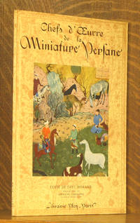 CHEFS-D'OEUVRE DE LA MINIATURE PERSANE (XII-XVI SIECLES)